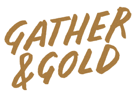 Gather and Gold